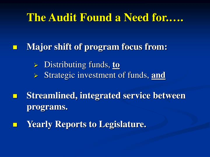 The Audit Found a Need for.….
