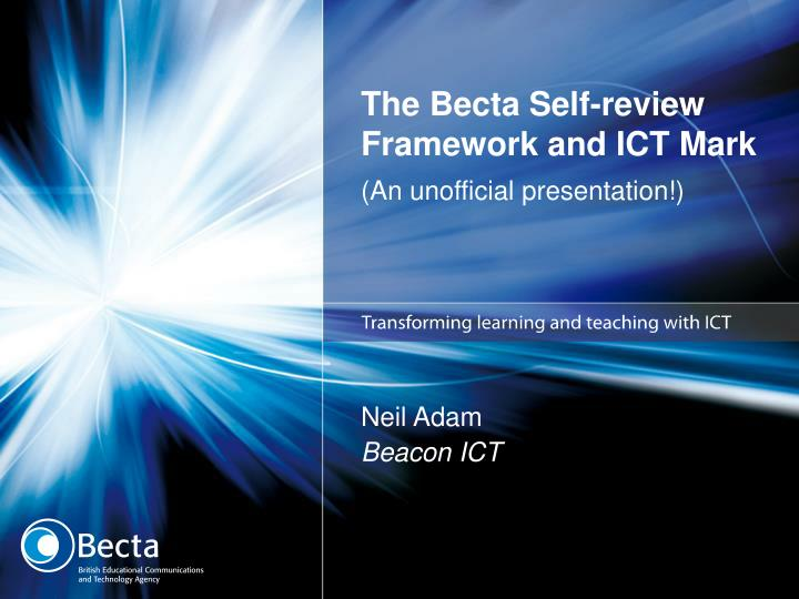 The becta self review framework and ict mark