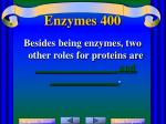 enzymes 400