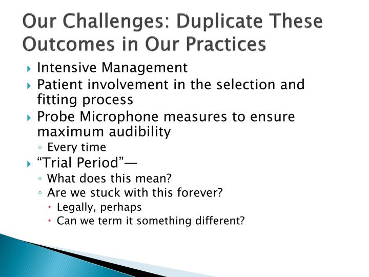Our Challenges: Duplicate These Outcomes in Our Practices