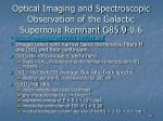 optical imaging and spectroscopic observation of the galactic supernova remnant g85 9 0 6