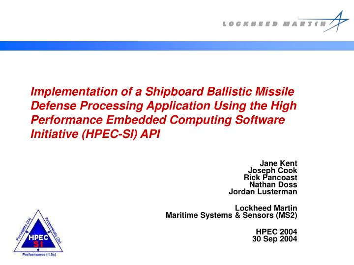 Implementation of a Shipboard Ballistic Missile Defense Processing Application Using the High Perfor...