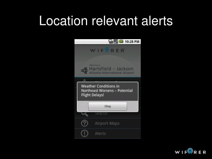 Location relevant alerts