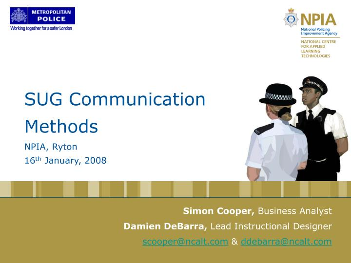 Sug communication methods npia ryton 16 th january 2008