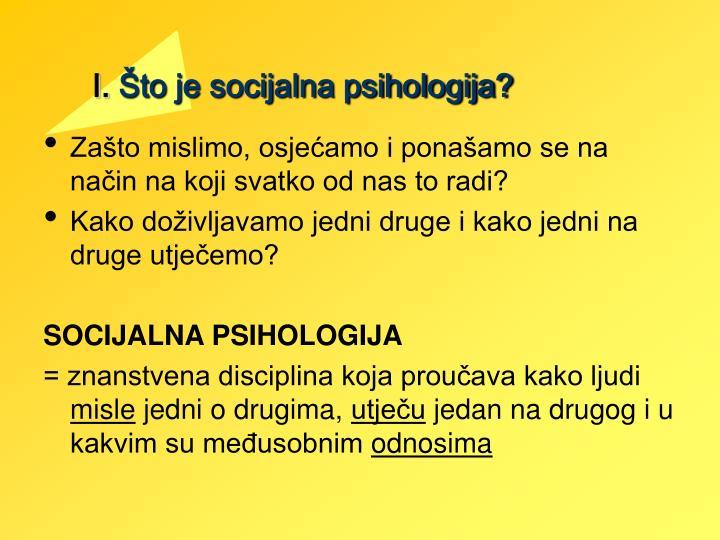 I to je socijalna psihologija