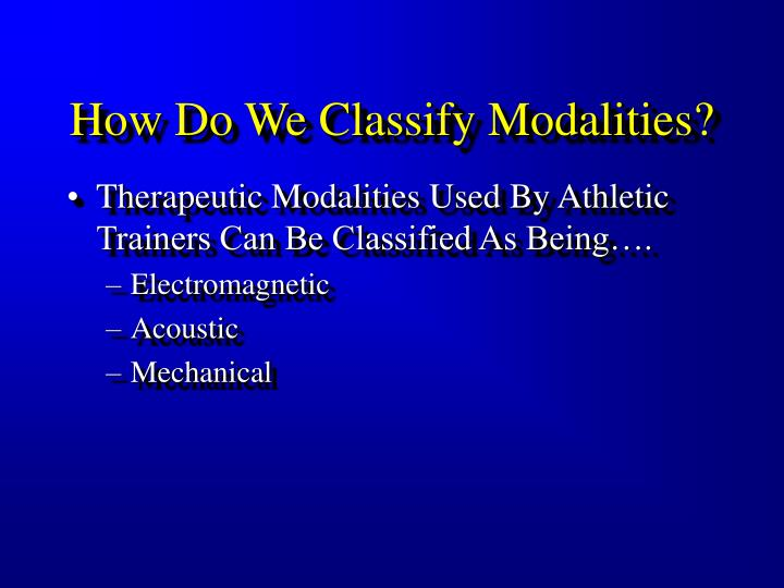 How Do We Classify Modalities?