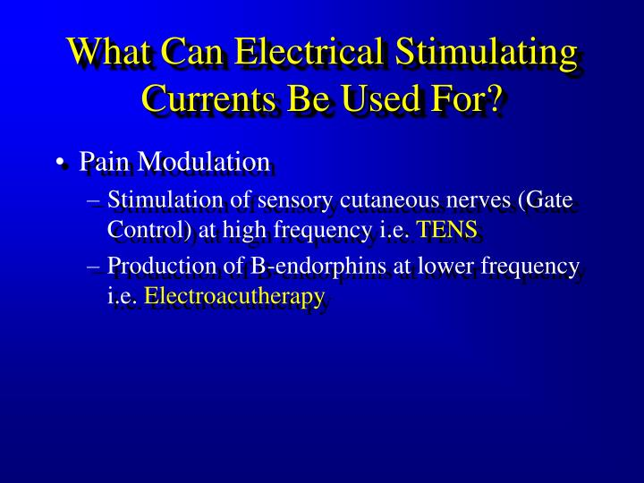 What Can Electrical Stimulating Currents Be Used For?