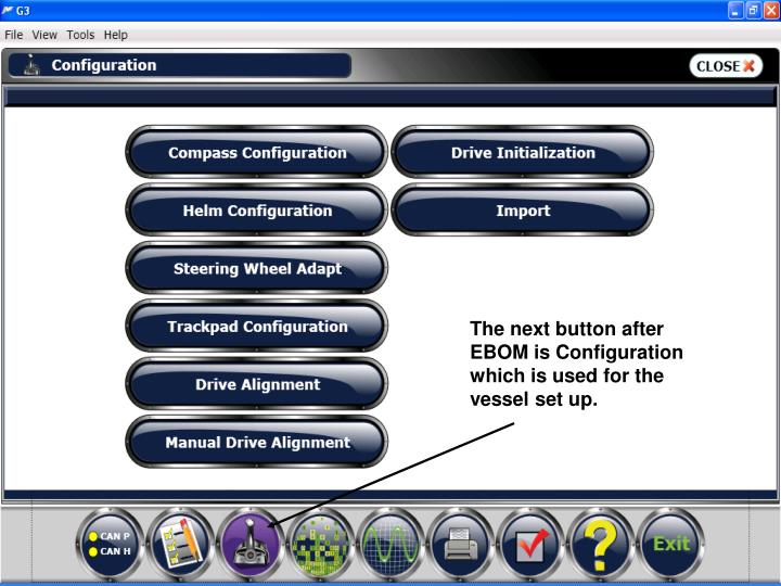 The next button after EBOM is Configuration which is used for the vessel set up.
