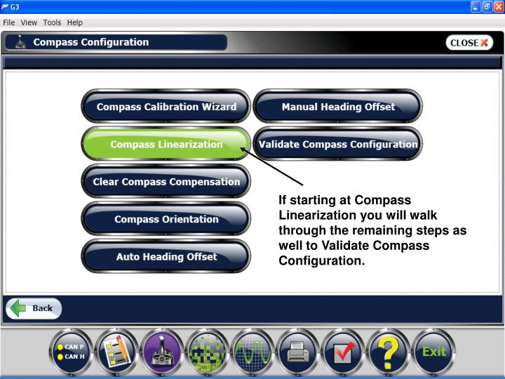 If starting at Compass Linearization you will walk through the remaining steps as well to Validate Compass Configuration.