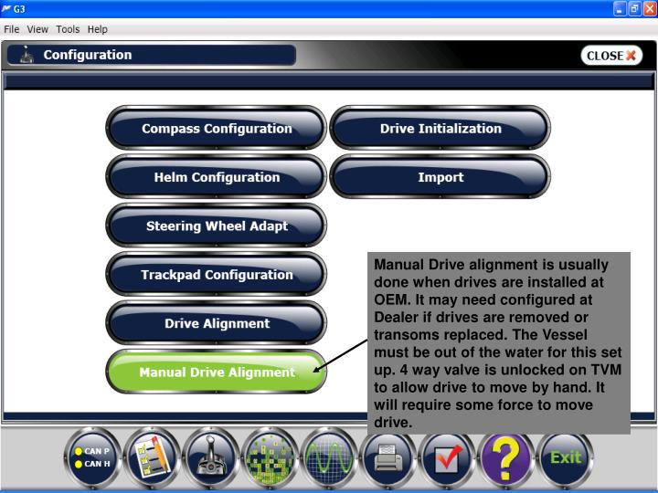 Manual Drive alignment is usually done when drives are installed at OEM. It may need configured at Dealer if drives are removed or transoms replaced. The Vessel must be out of the water for this set up. 4 way valve is unlocked on TVM to allow drive to move by hand. It will require some force to move drive.