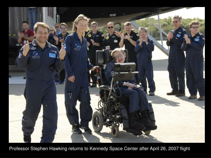 Professor Stephen Hawking returns to Kennedy Space Center after April 26, 2007 flight