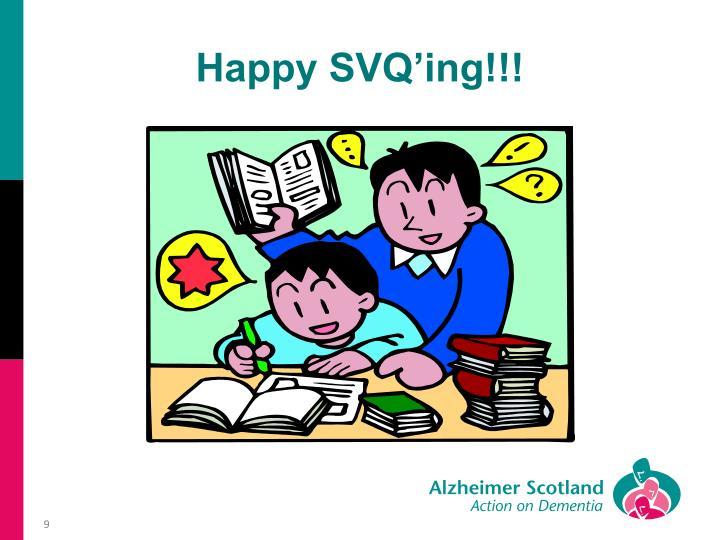 Happy SVQ'ing!!!