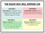 the right mix will depend on