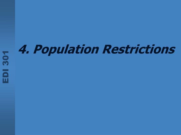 4. Population Restrictions