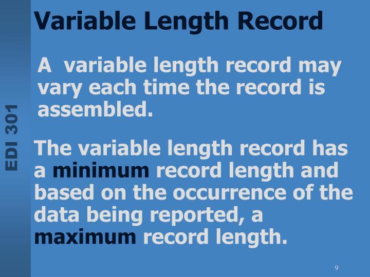 A  variable length record may vary