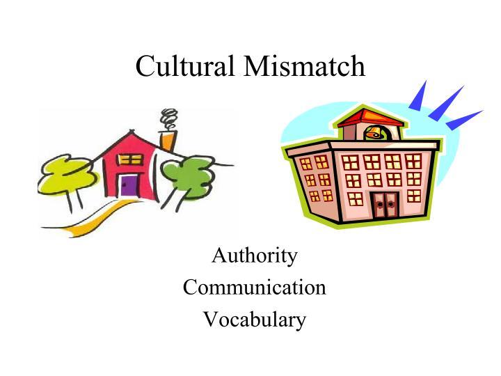 Cultural Mismatch