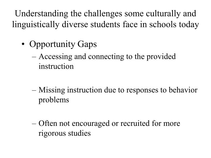 Understanding the challenges some culturally and