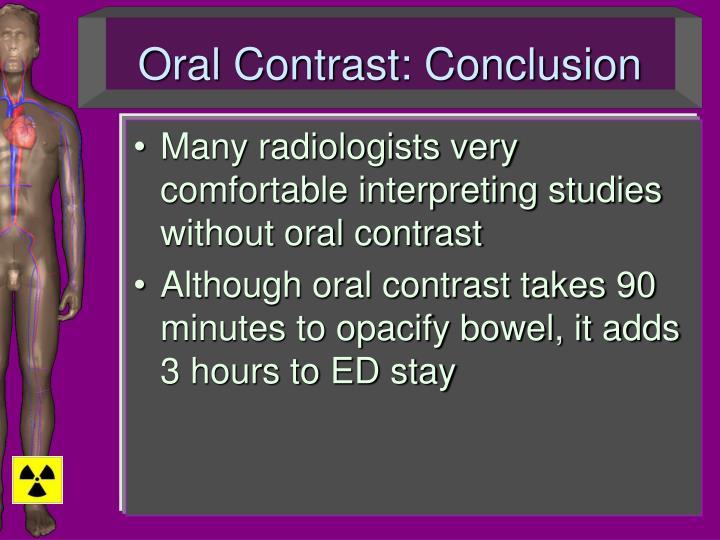 Oral Contrast: Conclusion