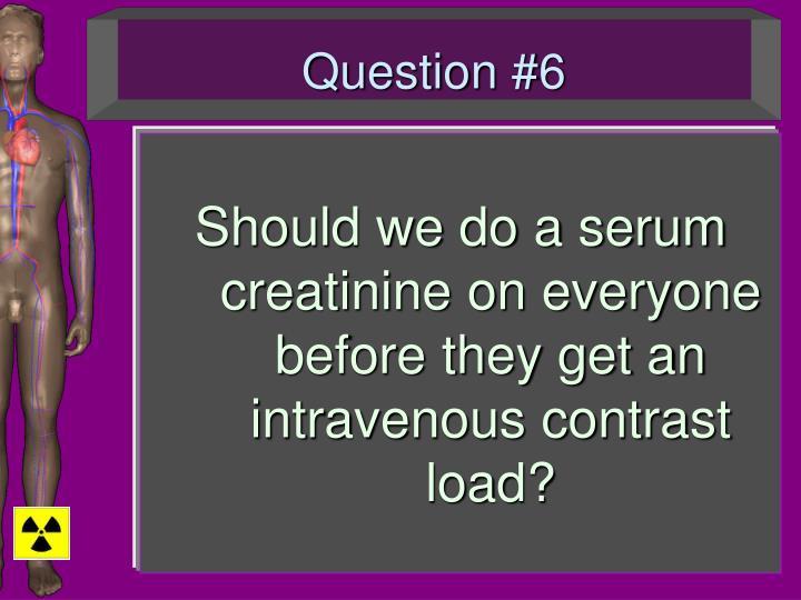 Question #6