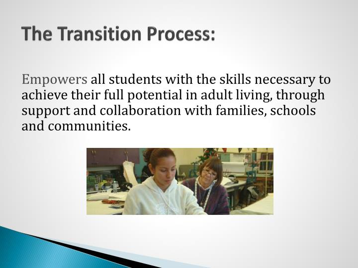 The transition process