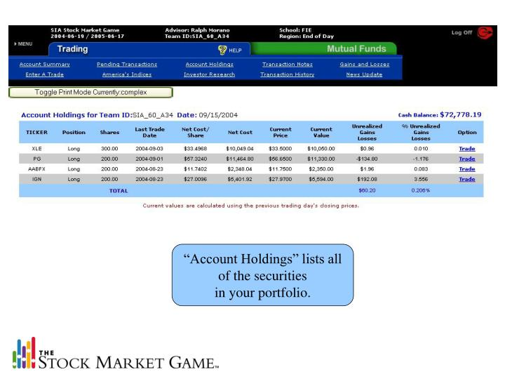 """""""Account Holdings"""" lists all of the securities                   in your portfolio."""