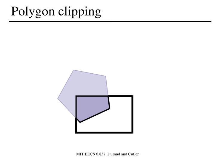 Polygon clipping