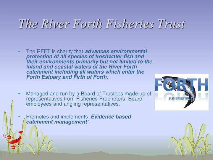 The River Forth Fisheries Trust