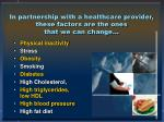 in partnership with a healthcare provider these factors are the ones that we can change