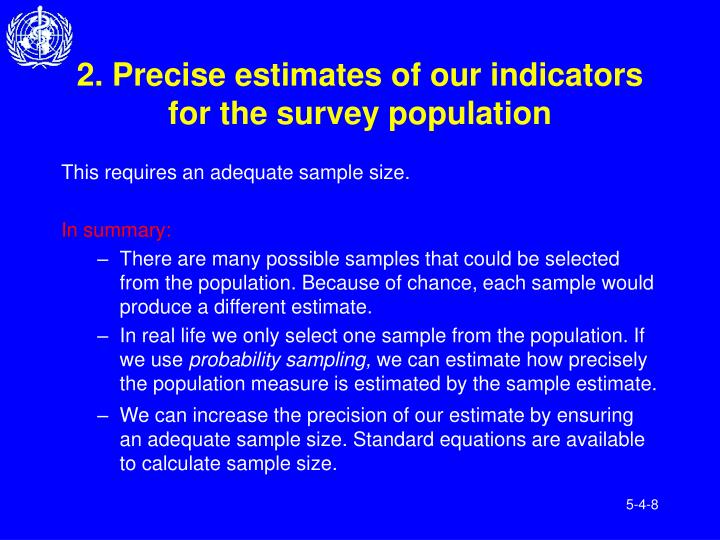 2. Precise estimates of our indicators for the survey population