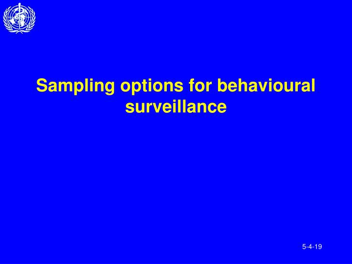 Sampling options for behavioural surveillance