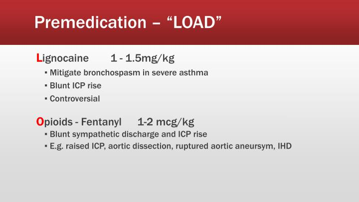 "Premedication – ""LOAD"""