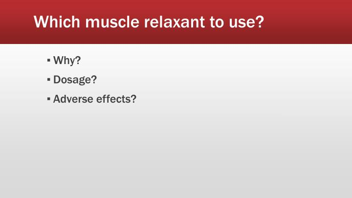 Which muscle relaxant to use?