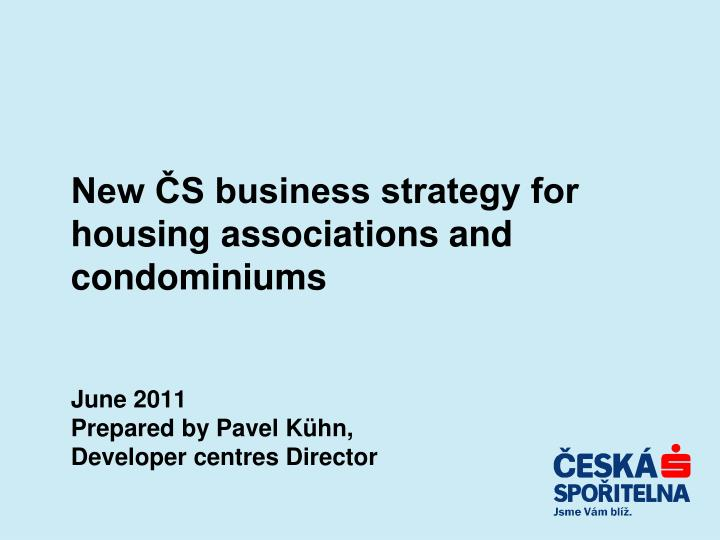 New ČS business strategy for