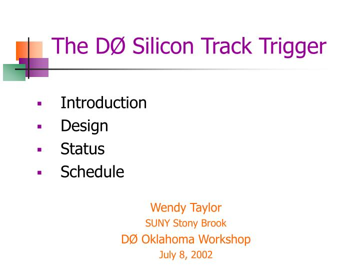the d silicon track trigger n.