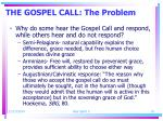 the gospel call the problem