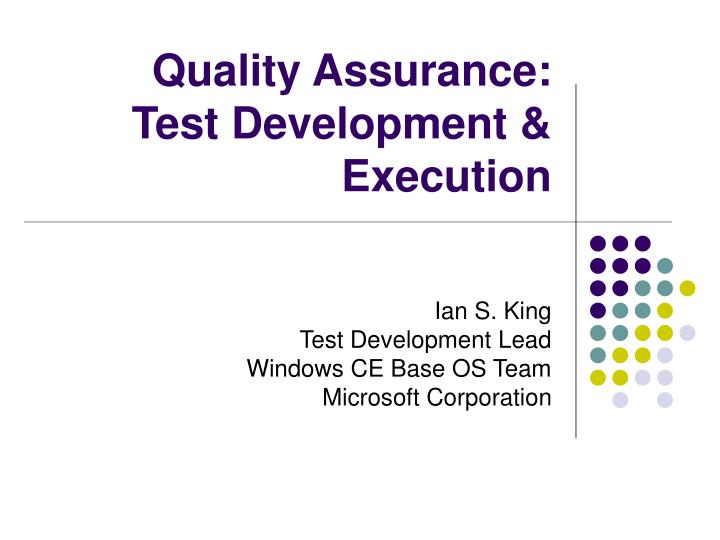 quality assurance test development execution n.