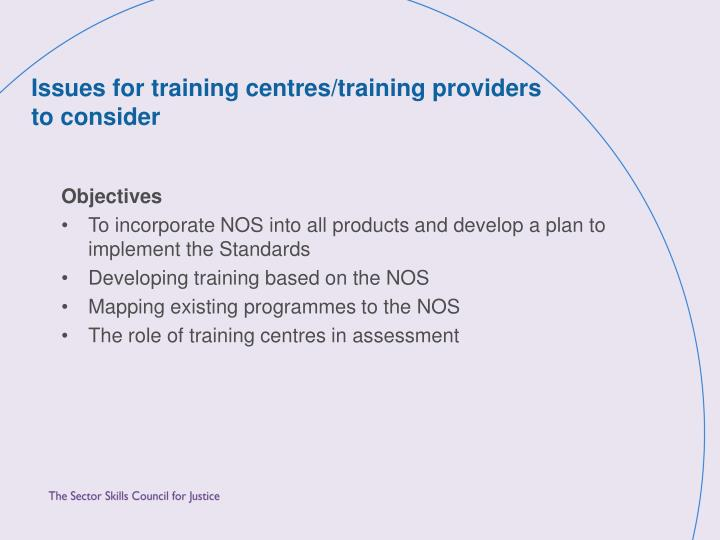 Issues for training centres/training providers            to consider