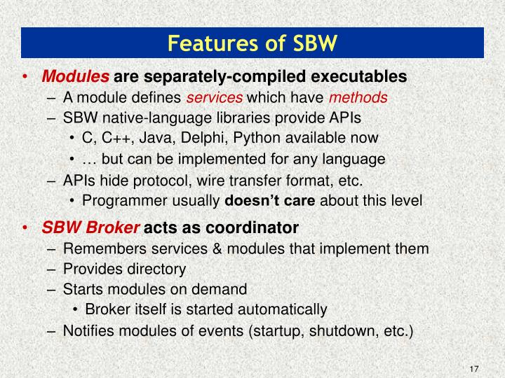 Features of SBW