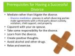 prerequisites for having a successful divorce