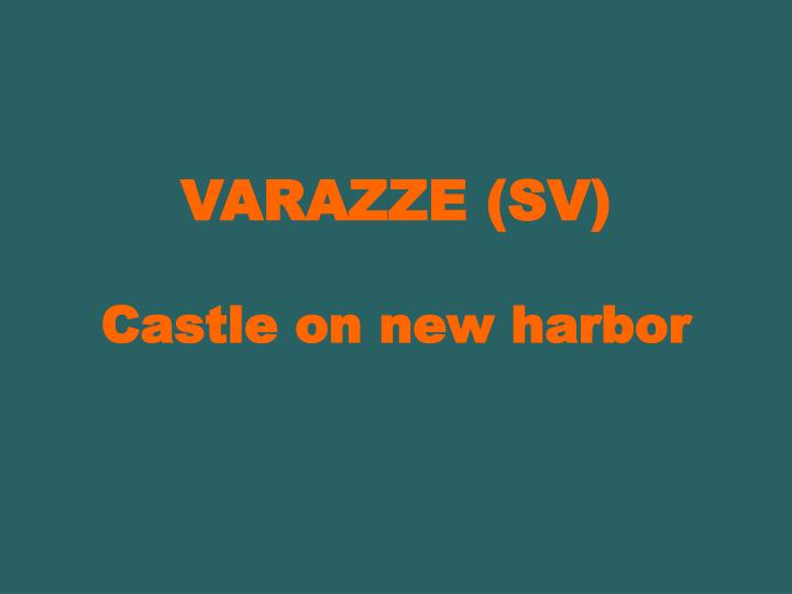 Varazze sv castle on new harbor