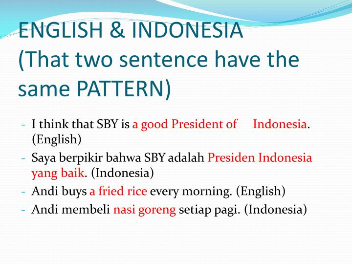 English indonesia that two sentence have the same pattern
