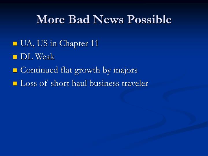More Bad News Possible