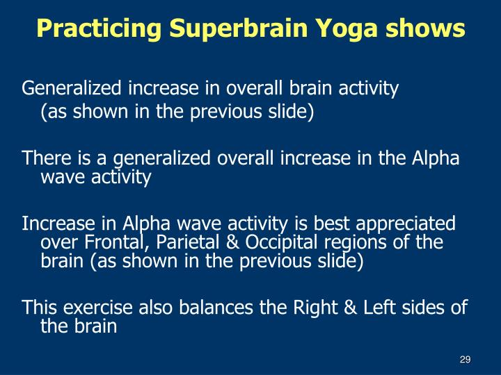 Practicing Superbrain Yoga shows