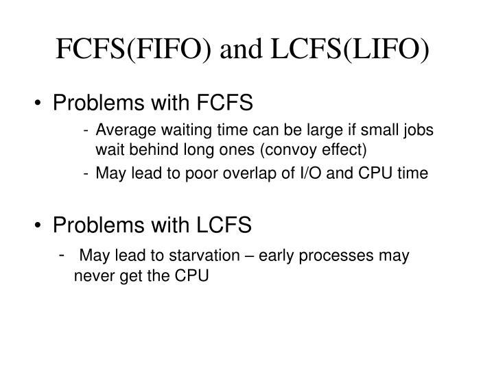FCFS(FIFO) and LCFS(LIFO)