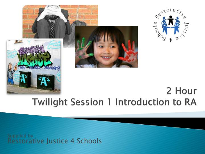 2 hour twilight session 1 introduction to ra n.