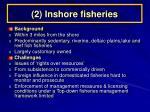 2 inshore fisheries