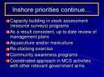 inshore priorities continue