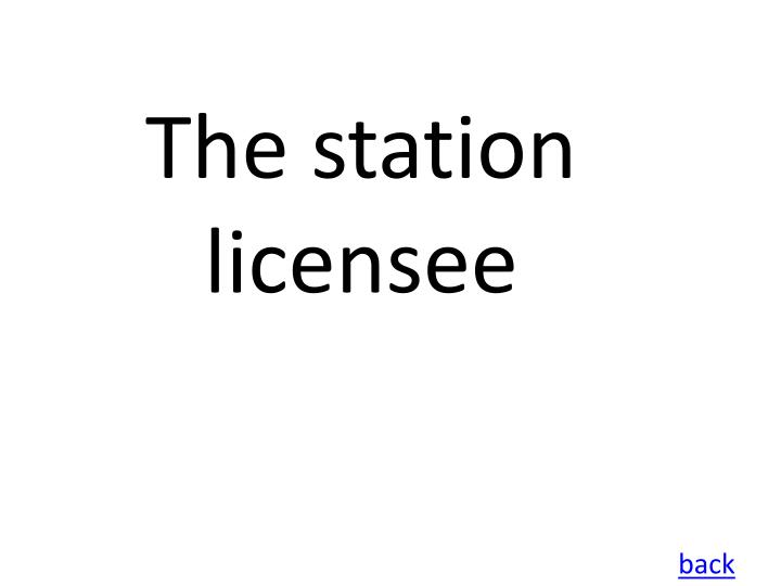 The station licensee