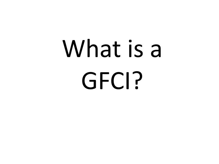 What is a GFCI?