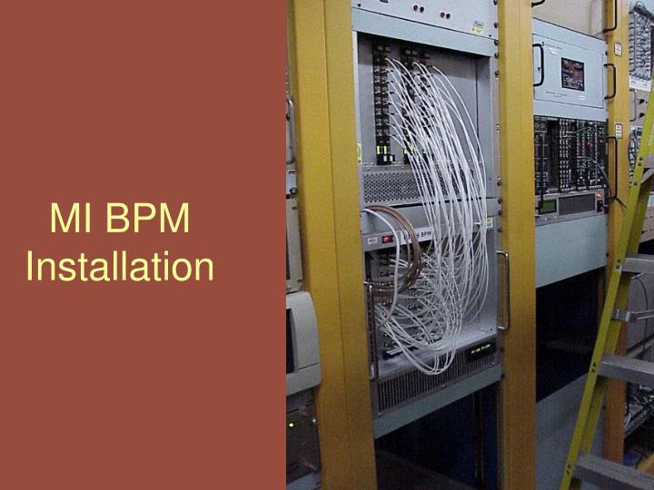 MI BPM Installation